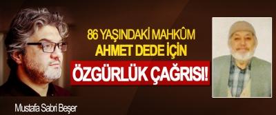 86 Yaşındaki Mahkûm Ahmet Dede İçin Özgürlük Çağrısı!