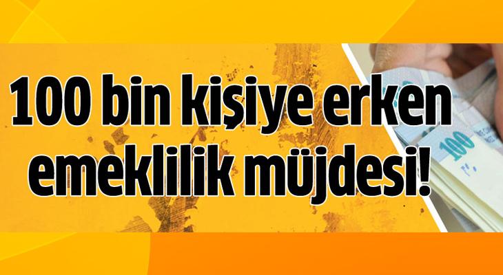 ERKEN EMEKLİLİK GELİYOR!