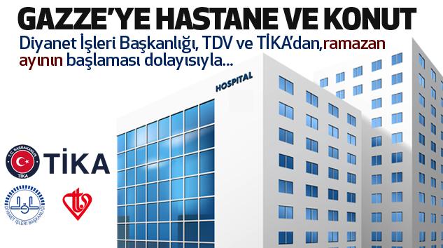 Diyanet işleri başkanlığı, Tdv ve Tika'dan Gazze'ye hastane ve konut...