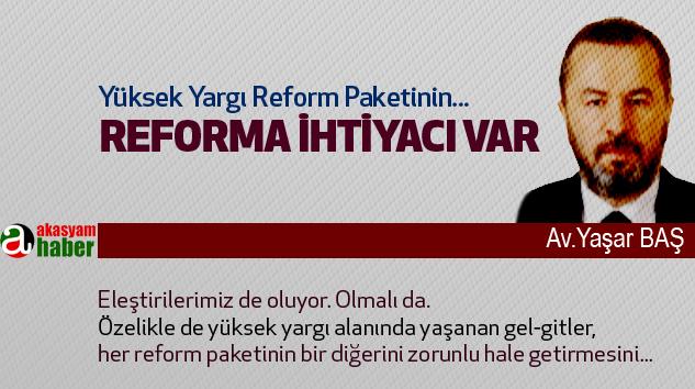 Yüksek Yargı Reform Paketinin Reforma İhtiyacı Var...
