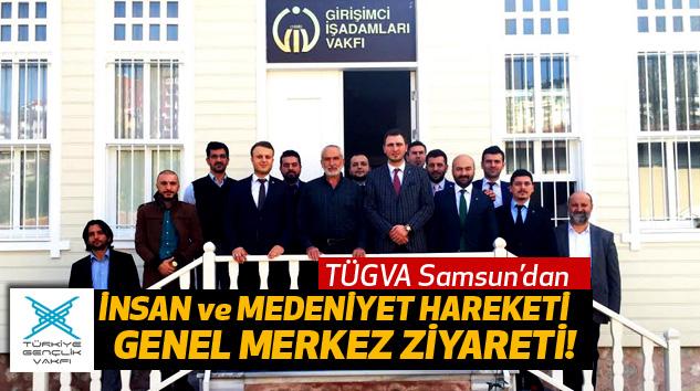 Tügva Samsun'dan İnsan Ve Medeniyet Hareketi  Genel Merkez Ziyareti!