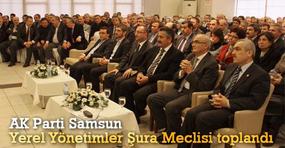 AK Parti İl Yerel Yönetimler Şurası toplandı