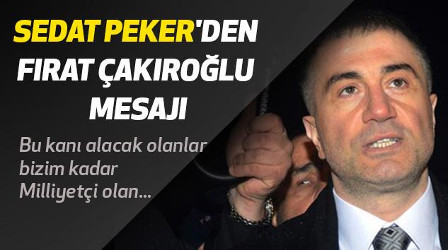 Sedat Peker'den Fırat Çakıroğlu Mesajı