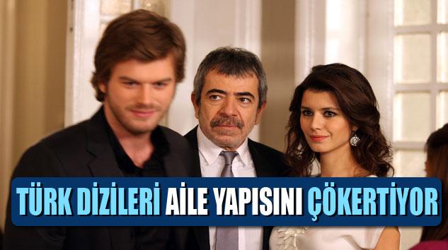 Türk Dizileri Aile Yapısını Çökertiyor