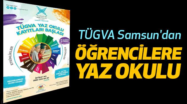 TÜGVA Samsun'dan Öğrencilere Yaz Okulu
