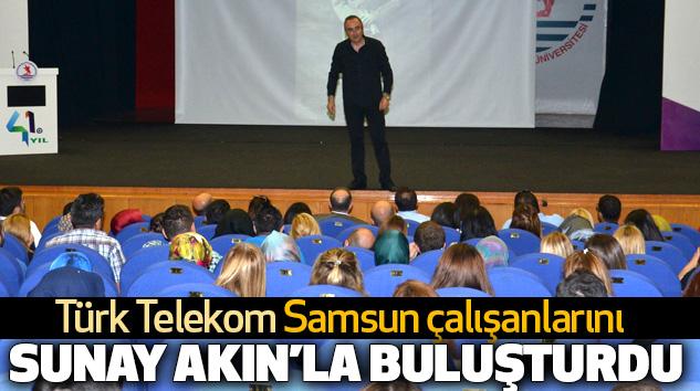 Türk Telekom Samsun çalışanlarını Sunay Akın'la Buluşturdu