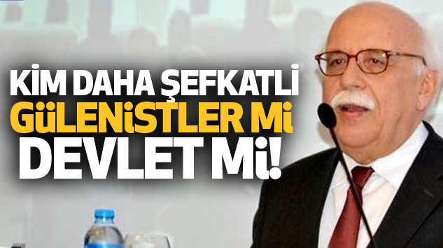 Nabi Avcı: Kim Daha Şefkatli Gülenistler Mi, Devlet Mi!