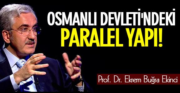OSMANLI DEVLETİ'NDEKİ PARALEL YAPI!