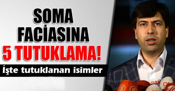 SOMA MADEN FACİASINA 5 TUTUKLAMA!