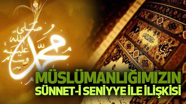 Müslümanlığımızın Sünnet-İ Seniyye İle İlişkisi