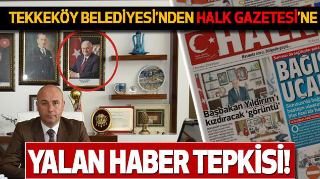 Tekkeköy Belediyesi'nden Halk Gazetesi'ne yalan haber tepkisi!