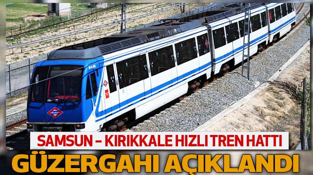 Samsun – Kırıkkale Hızlı Tren Hattı Güzergahı Açıklandı