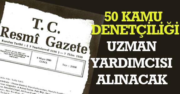50 KAMU DENETÇİLİĞİ UZMAN YARDIMCISI ALINACAK