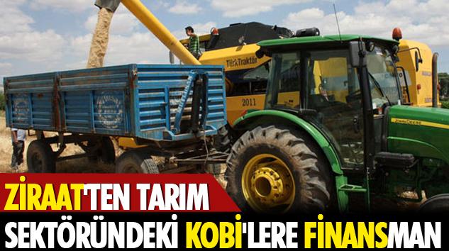 Ziraat'ten Tarım Sektöründeki Kobi'lere Finansman