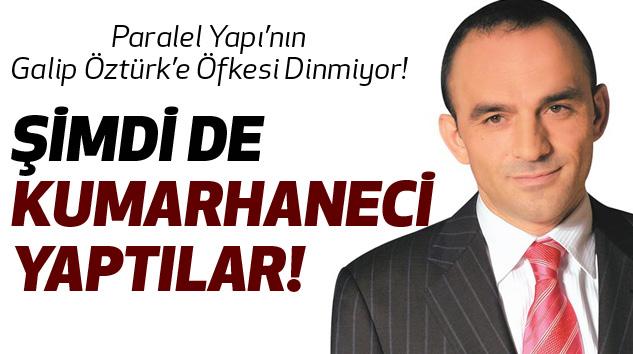 Paralel Yapı'nın Galip Öztürk'e Öfkesi Dinmiyor!