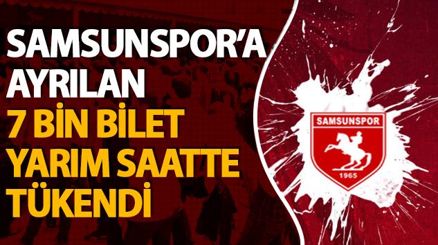 Samsunspor'a Ayrılan 7 Bin Bilet Yarım Saatte Tükendi