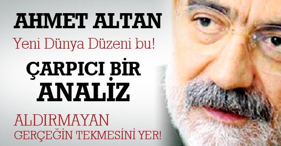Ahmet Altan'dan çarpıcı bir analiz..
