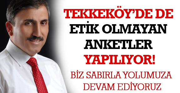 TEKKEKÖY'DE DE ETİK OLMAYAN ANKETLER YAPILIYOR!