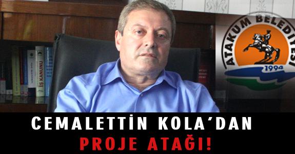 CEMALETTİN KOLA'DAN PROJE ATAĞI!