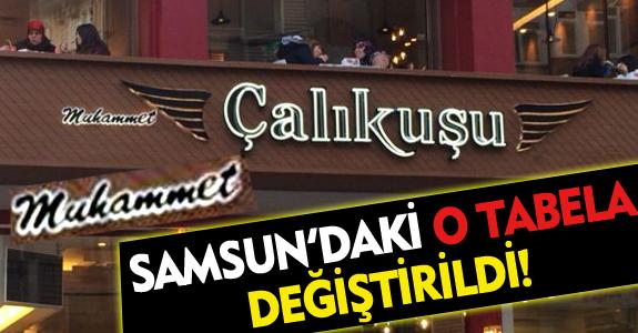 SAMSUN'DAKİ O TABELA DEĞİŞTİRİLDİ!