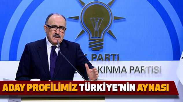 Aday Profilimiz Türkiye'nin Aynası