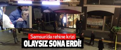 Samsun'da rehine krizi olaysız sona erdi!