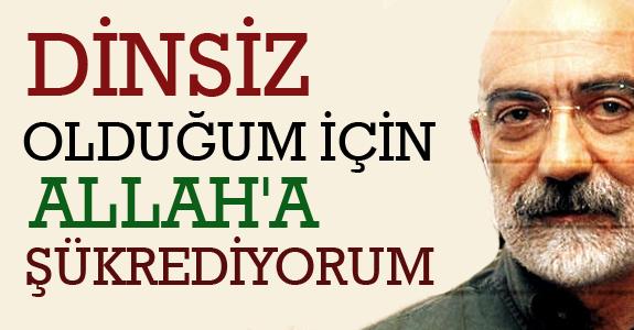 Ahmet Altan: Dinsiz Olduğum İçin Allah'a Şükrediyorum
