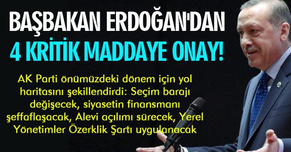 BAŞBAKAN ERDOĞAN'DAN 4 KRİTİK MADDAYE ONAY!