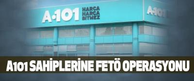 A101 Sahiplerine Fetö Operasyonu