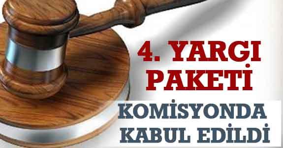 4. YARGI PAKETİ KOMİSYONDA KABUL EDİLDİ