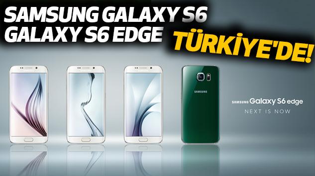Samsung Galaxy S6 Ve Galaxy S6 Edge Türkiye'de!