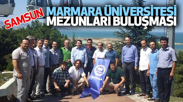 Samsun Marmara Üniversitesi Mezunları Buluşması