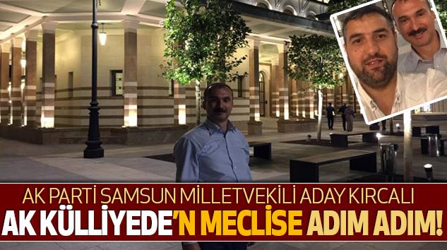 Ak Parti Samsun Milletvekili Adayı Kırcalı'nın Külliye Hatırası