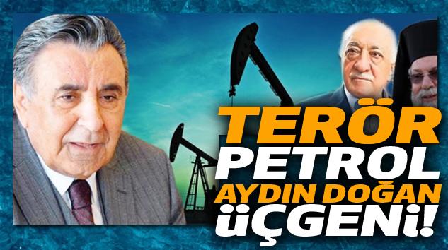 Terör-petrol-aydın doğan üçgeni!