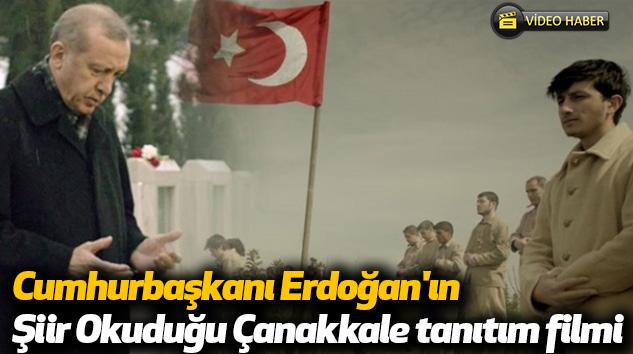 Cumhurbaşkanı Erdoğan'ın Şiir Okuduğu ÇanakkaleTanıtım Filmi