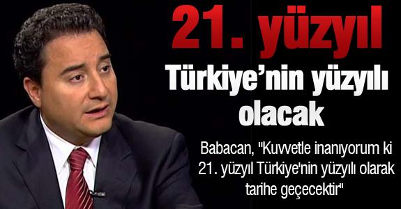21. yüzyıl Türkiye'nin yüzyılı olacak