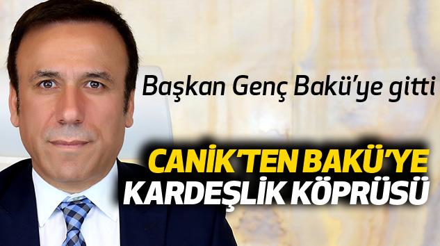 Canik'ten Bakü'ye Kardeşlik Köprüsü