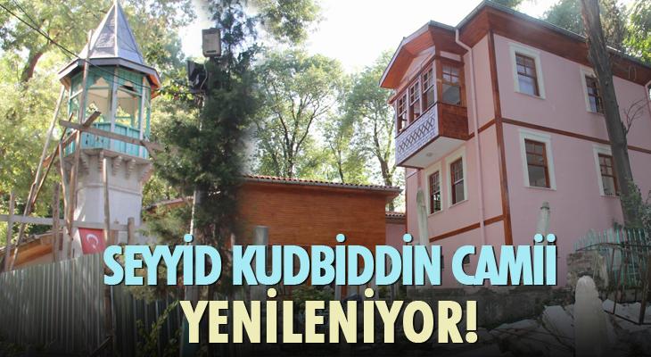 SEYYİD KUDBİDDİN CAMİSİ YENİLENİYOR!