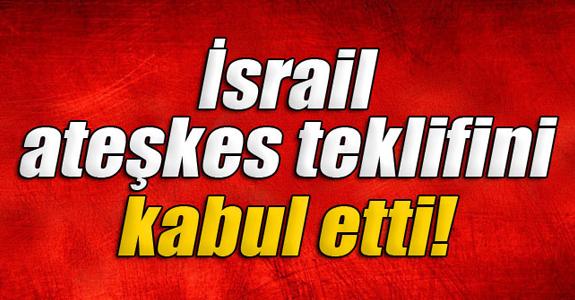 İSRAİL'DEN MISIR'IN ATEŞKES TEKLİFİNE KABUL