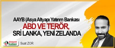 AAYB (Asya Altyapı Yatırım Bankası), ABD ve Terör, Sri Lanka, Yeni Zelanda