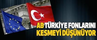 Ab Türkiye Fonlarını Kesmeyi Düşünüyor