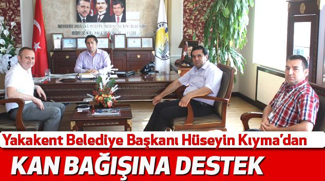 Yakakent Belediye Başkanı Hüseyin Kıyma'dan Kan Bağışına Destek