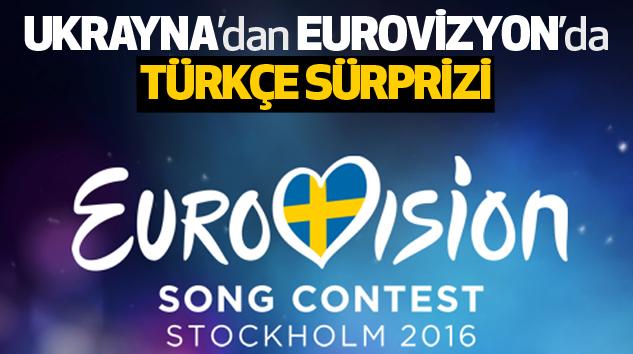 Ukrayna'dan Eurovizyon'da Türkçe Sürprizi...