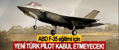 ABD F-35 eğitimi için Yeni Türk Pilot Kabul Etmeyecek!