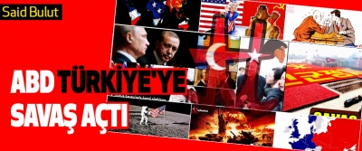 ABD Türkiye'ye Savaş Açtı