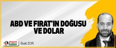 ABD Ve Fırat'ın Doğusu Ve Dolar