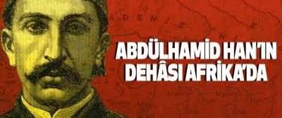 Abdülhamid Han'ın Dehâsı Afrika'da
