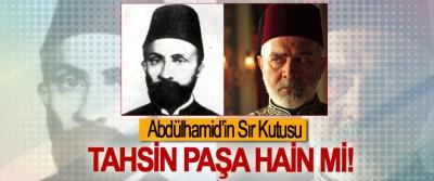 Abdülhamid'in Sır Kutusu Tahsin Paşa Hain mi!