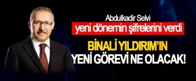 Abdulkadir Selvi yeni dönemin şifrelerini verdi, Binali Yıldırım'ın yeni görevi ne olacak!