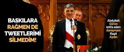 Abdullah Gül'ün İstifa Eden Danışmanı Raşit Aydın